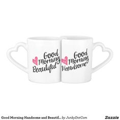 Good Morning Handsome and Beautiful Script Couples Coffee Mug @zazzle #junkydotcom July 8 2016