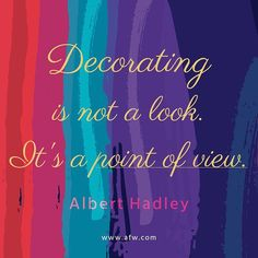 """Decorating is not a look it's a point of view"" Albert Hadley. #MondayMotivation"