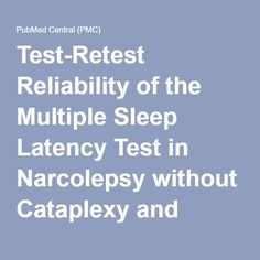 Test-Retest Reliability of the Multiple Sleep Latency Test in Narcolepsy without Cataplexy and Idiopathic Hypersomnia