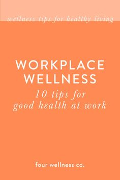 Workplace Wellness: 10 Tips for Good Health at Work // Four Wellness Co. Wellness Quotes, Wellness Tips, Health And Wellness, Mental Health, Employee Wellness, Workplace Wellness, Wellness Activities, Good Health Tips, Health Advice