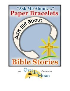 Ask Me About... Paper Bracelets: Bible Stories