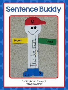 This sentence buddy helps young writers learn the parts of a sentence. FREE printable from Falling Into First blog.