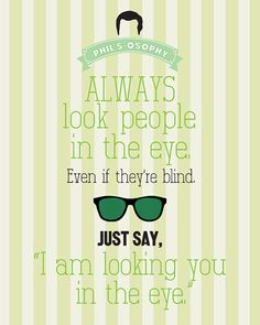Typography Print, Quote Print, Modern Family, TV Quote, Decorative - Phils-osophy - Look People in The Eye (8x10)