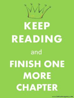 Keep Reading and Finish One More Chapter