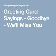 Greeting card sayings goodbye hard to say goodbye mary ann greeting card sayings goodbye well miss you m4hsunfo Image collections