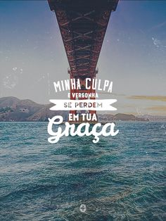 minha culpa e vergonha se perdem em tua graça. Jesus Lives, Jesus Loves You, Jesus Is Lord, Jesus Christ, Jesus Wallpaper, Hillsong United, Christian Girls, Jesus Freak, Christen