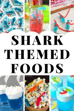 Shark themed food for a shark birthday party, shark week, or just because sharks are fun! #sharks #sharkweek #sharkfood #sharkparty #sharkpartytheme #sharkbirthdayparty