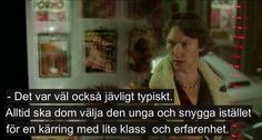 Paul- Torka Aldrig Tårar Utan Handskar Freaks And Geeks, Sad Heart, Boys Are Stupid, Text Quotes, Music Film, Movie Quotes, Good Movies, Movies And Tv Shows, Quotations