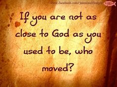 He sure didn't....<3  Run back to His waiting arms. Draw Close to Him and He draws close to you. He has never left you and He misses your time with Him. He loves you. Don't miss out on All He Has For You!