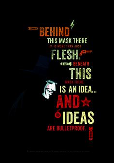 Bu maskenin ardında etten fazlası var. Bu maskenin altında bir fikir var ve fikirlere kurşun işlemez!