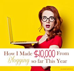 How I Made $10,000 From Blogging so far This Year- Singing Through the Rain