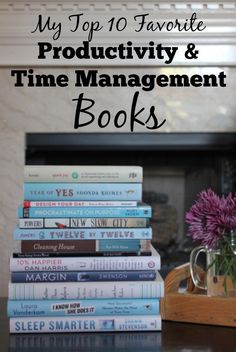 Looking for great books on productivity and time management? Here are 10 of my favorites!