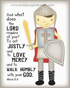 Act justly, love mercy and walk  humbly with your God...boys knight in armor print 8 by 10  print.