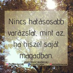 Nincs hatásosabb varázslat - Fényörvény Bff Quotes, Qoutes, Words Of Comfort, Word 2, Positive Words, Healing, Bullet Journal, Thoughts, Motivation