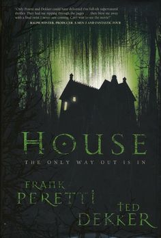 House by Frank Peretti and Ted Dekker. A must read book, twists and turns till the end!!