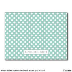 White Polka Dots on Teal with Name - Personalized Note Card - Stationery - http://www.zazzle.com/k8inked*