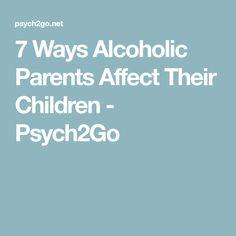 7 Ways Alcoholic Parents Affect Their Children - Psych2Go