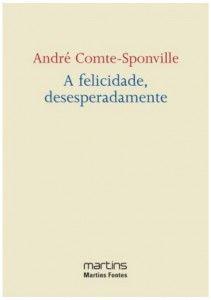 a-felicidade-desesperadamente-andr-comte-sponville-1-638