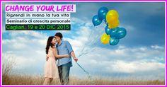 CHANGE YOUR LIFE! Riprendi in mano la tua vita – Seminario di crescita personale – Cagliari, 19 e 20 DIC 2015
