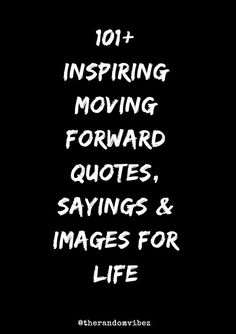 Collection of inspirational moving forward quotes and sayings in life, move forward quotes in love, motivating keep moving forward quotes and more. Keep Moving Forward Quotes, Quotes About Moving On, Quotes About God, Good Music Quotes, Words Of Wisdom Quotes, Bible Quotes, Quotes After Break Up, Go For It Quotes, Popular Quotes