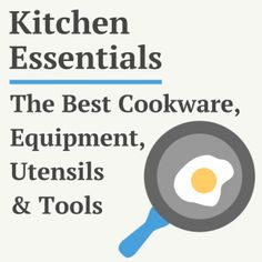 71 of the Best Minimalist Kitchen Essentials: Cookware, Utensils, Equipment, Tools, Appliances & More
