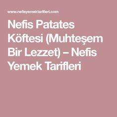 Nefis Patates Köftesi (Muhteşem Bir Lezzet) – Nefis Yemek Tarifleri