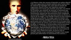"""Dans l'Infini tout entier, les forces sont en équilibre parfait, et par conséquent l'énergie d'une simple pensée peut déterminer le mouvement d'un univers.""  - Nikola Tesla  https://www.facebook.com/TheResonanceProject.FR"