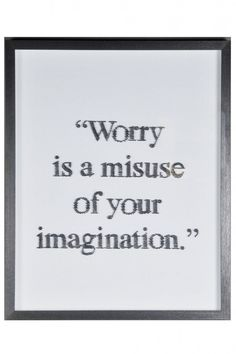 Worry is a misuse of your imagination Statement wall art Black headed pins in canvas Black wooden frame White Canvas Limited Edition of 100 H 82 x 66 x 5 cm 39367 True Quotes, Best Quotes, Funny Quotes, Statement Wall, Statement Jewelry, Happy Words, Wise Words, Positive Affirmations, Positive Quotes