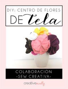 DIY crea tu centro de flores de tela