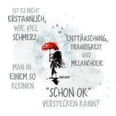"""❣️Ist es nicht #erstaunlich ,wie viel #Schmerz , #Enttäuschung , #Traurigkeit und #Melancholie man in einem so kleinen """" schon ok """" #verstecken kann .   #herzallerliebst #spruch #Sprüche #spruchdestages #motivation #thinkpositive ⚛..."""