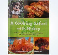 Disney Parks A Cooking Safari with Mickey Book Pam Brandon & Disney Chefs New