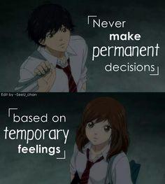 """Never make permanent decisions based on temporary feelings. Anime Qoutes, Manga Quotes, Sad Anime, Anime Manga, Et Quotes, Ao Haru, Blue Springs Ride, Kaichou Wa Maid Sama, Anime People"
