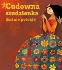 Cudowna studzienka. Baśnie polskie - jedynie 39,67zł w matras.pl