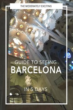 What to see in Barcelona, Spain when you have 5 days. A moderately exciting city guide to what to see, where to shop, what to do and where to eat tapas til you drapas in Barcelona.