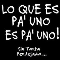 No pos si Funny Spanish Memes, Spanish Humor, Spanish Quotes, Quotes To Live By, Me Quotes, Funny Quotes, Badass Quotes, Daily Quotes, Famous Quotes