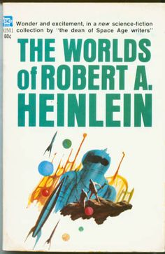 91501 ROBERT A. HEINLEIN The Worlds of Robert A. Heinlein (cover and frontspiece illustration by Jack Gaughan).#