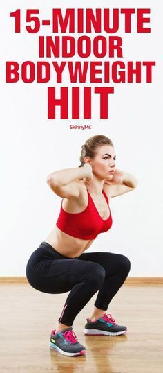 in just 15 minutes, youll get a total-body cardio and strength workout!  15-Minute Indoor Bodyweight HIIT skinnyms.com/ #weightloss #workout #fitness