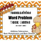 FREE! Thanksgiving Word Problem Task Cards 20 Task Cards with addition, subtraction, and basic multiplication & Division word problems. There is a s...