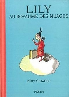 Amazon.fr - Lily au royaume des nuages - Kitty Crowther - Livres