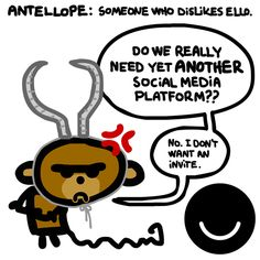 The Antellope (anti-ello).
