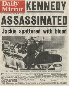 John F. Kennedy  Assassinated 1963