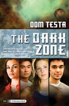 """The Dark Zone (Galahad, #4)"" By: Dom Testa; YA Fiction - TES http://find.minlib.net/iii/encore/record/C__Rb2949088"