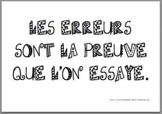 Un peu d'indulgence pour la rentrée (A little indulgence for back to school) Les erreurs sont la preuve que l'on essaye, (Errors are the proof that we have tried it. Quotes Español, Daily Quotes, Teaching French, Material Didático, French Classroom, French Quotes, Co Working, French Lessons, Texts