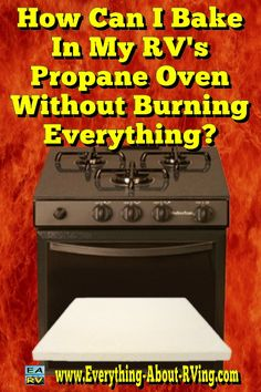 Here's our answer to: How Can I Bake In My RV's Propane Oven Without Burning Everything?