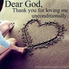 God does not partake in conditional love.. His love is all the time, 24/7, forever & ever & ever!! It's so wonderful & i'm so thankful!