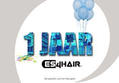 Hiep Hiep Hoera!  10 september bestaat Es4Hair een jaar. Daarom in deze week voor alle klanten een kleine attentie.