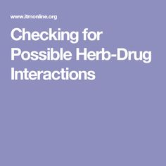 Checking for Possible Herb-Drug Interactions