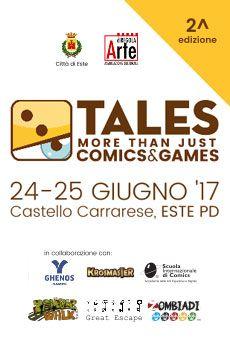 Tales - More Than Just Comics and Games. Tutti i tuoi eventi su ViaVaiNet, il portale degli eventi più consultato per il tempo libero nella provincia di Rovigo e nella Bassa Padovana