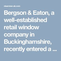 Bergson & Eaton, a well-established retail window company in Buckinghamshire, recently entered a major agreement with leading software developer Windowlink that will see the creation of a bespoke business solution for the installer, including customised quotation engines and presentation packages.  With 40 years' experience in the home improvement sector, Bergson & Eaton offer an extensive product range, from Deceuninck and Residence 9 PVC-U, to Smart and Aluk aluminium and Bereco timber…