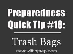 Preparedness Quick Tip - 15+ Uses for a Trash Bag in an Emergency Situation